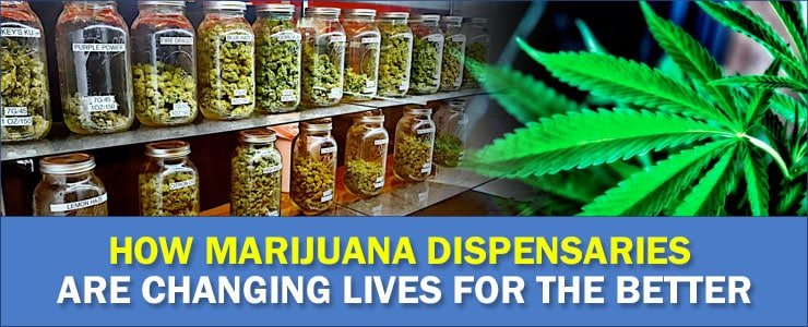 Marijuana Dispensaries changing lives