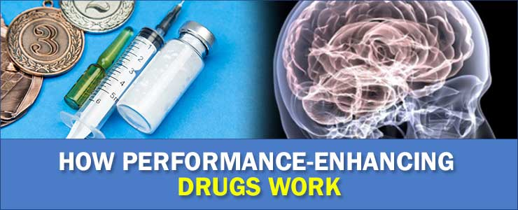 how performance enhancing drugs work