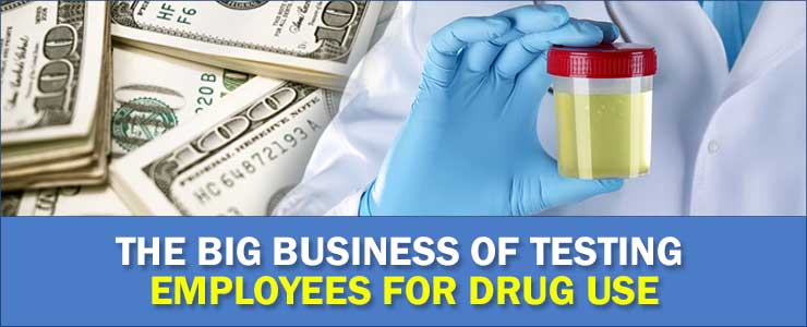 The-Big-Business-of-Testing-Employees-for-Drug-Use
