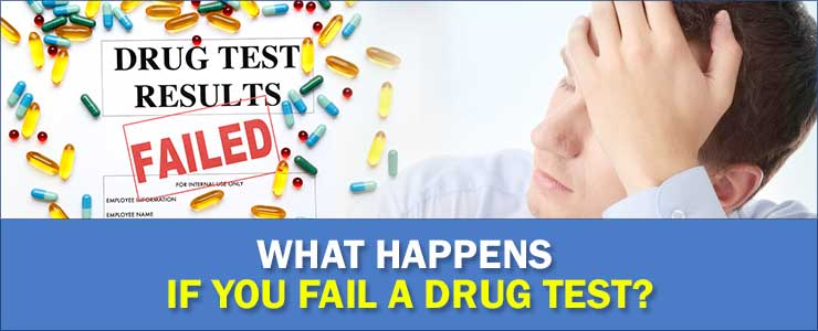 What-Happens-if-You-Fail-a-Drug-Tests