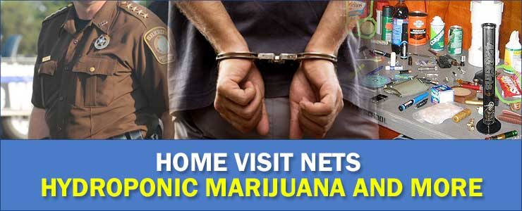 Home-Visit-Nets-Hydroponic-Marijuana-and-More
